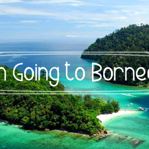 Going to Borneo