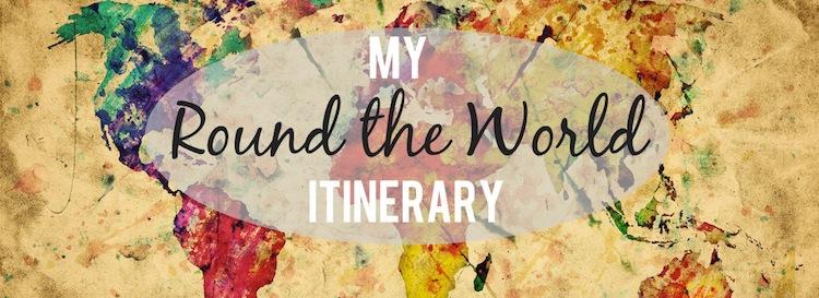 My round the world trip itinerary